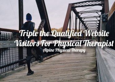 Triple Qualified Website Visitors For Physical Therapist