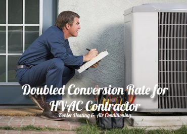 Doubled Conversion Rate for HVAC Contractor